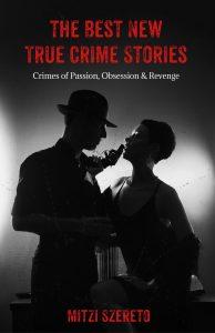 Crimes of Passion, Obsession & Revenge